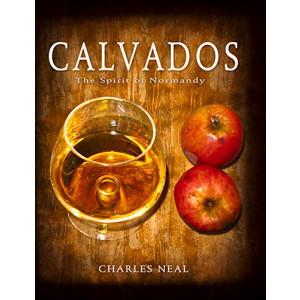 Calvados: The Spirit of Normandy