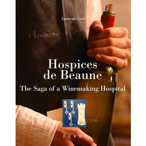 Hospices De Beaune: The Saga of a Winemaking Hospital