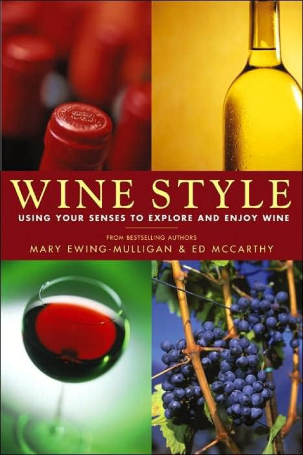 Wine Style: Using Your Senses To Explore And Enjoy Wine-246